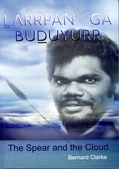 Larrpan Ga Buduyurr: The Spear and the Cloud