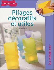Didier Boursin - Pliages décoratifs et utiles