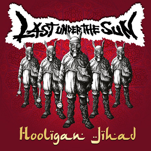 Last Under The Sun - Hooligan Jihad