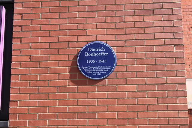 Dietrich Bonhoeffer blue plaque - Dietrich Bonhoeffer 1906-1945 German Theologian, Christian martyr. Pastor, 1933-5, of St Paul's German Evangelical Reformed Church which stood on this site until 1941