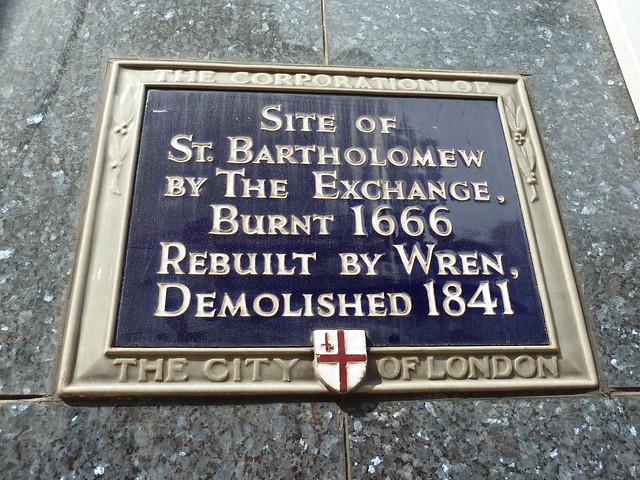 Blue plaque № 6966 - Site of St. Bartholomew by The Exchange, Burnt 1666 rebuilt by Wren, Demolished 1841