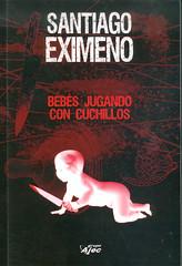 Santiago Eximeno, Bebés jugando con cuchillos