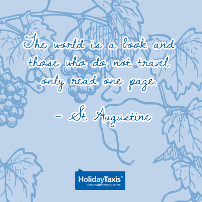 The world is a book and those who do not travel only read one page. – St Augustine