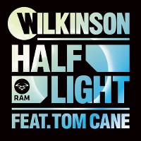 Wilkinson – Half Light (feat. Tom Cane)