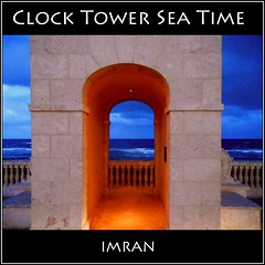 Clock Tower, Sea Time - IMRAN™ -- 1200+ Views! 50 Comments