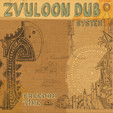 Zvuloon Dub System   Freedom Time (2012)   H3X (MP3) [Album]