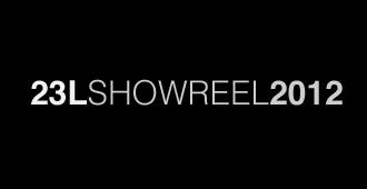 23L SHOWREEL 2012