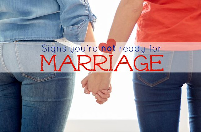 Four signs that you might not be ready for marriage.