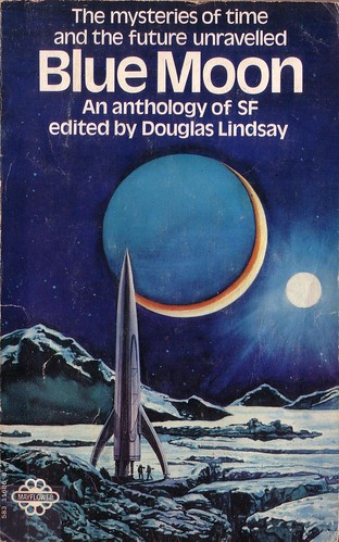 Blue Moon. Edited by Douglas Lindsay. Mayflower 1970. Cover artist Josh Kirby