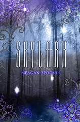 October 1st 2012 by Carolrhoda Lab                   Skylark (Skylark #1) by Meagan Spooner