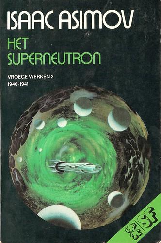 Isaac Asimov - Het Superneutron (Bruna 1977)