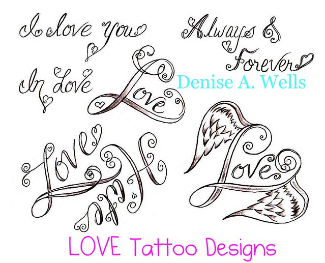 Love Tattoo Designs by Denise A Wells