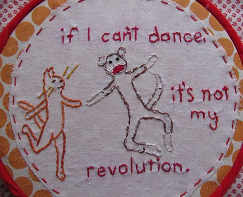 If I can't Dance, it's not my revolution