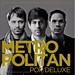Metropolitan | Pop Deluxe