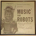 Music For Robots autographed by Uncle Forry.