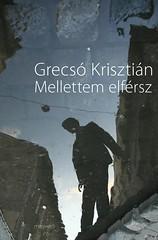 2011. február 8. 11:27 - Grecsó Krisztián: Mellettem elférsz