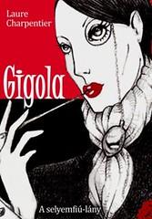 2011. március 17. 15:45 - Laure Carpentier: Gigola