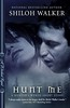 May 17th 2011   Hunt Me (Wicked Reads #4) by Shiloh Walker