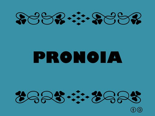 Buzzword Bingo: Pronoia