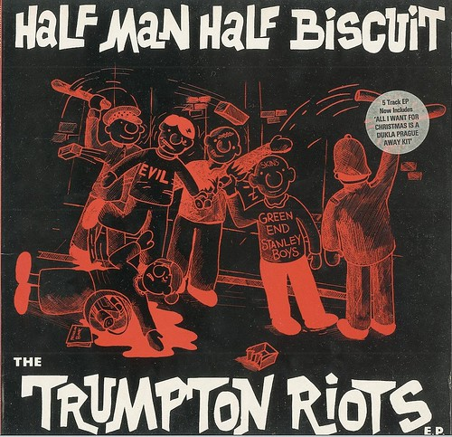 Half Man Half Biscuit: The Trumpton Riots