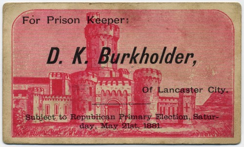 D. K. Burkholder for Prison Keeper, Lancaster, Pa., May 21, 1881