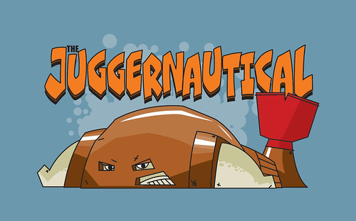The Unstoppable Juggernautical!