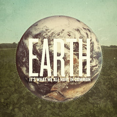 earth, it's what we all have in common.