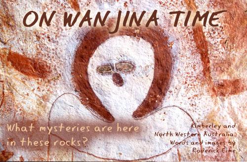 Australia's Kimberley: On Wandjina Time