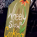Wheely Slow Cooking Show!