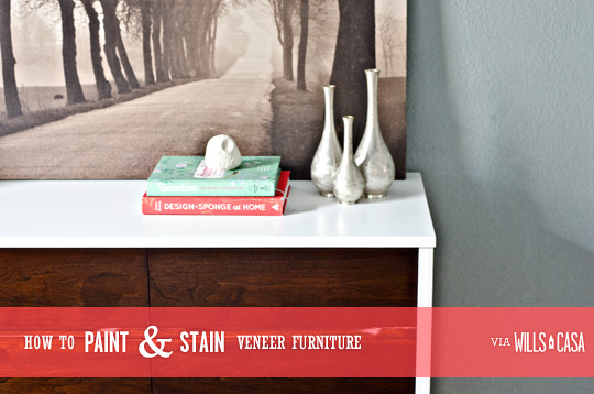So. How to Stain   Paint Veneer Furniture   Wills CasaWills Casa
