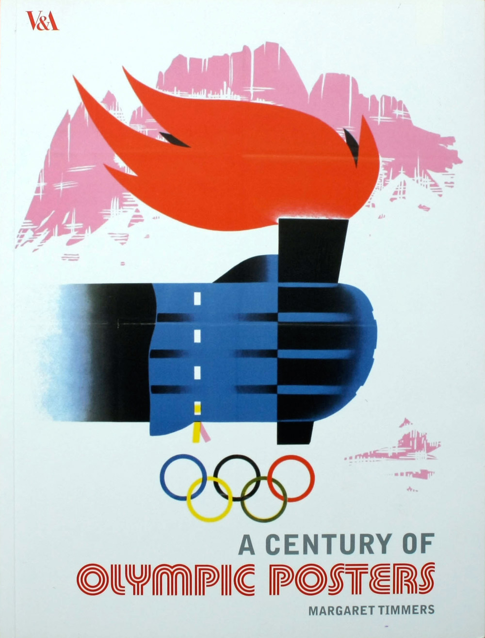 A Century of Olympic Posters. The front cover reproduces a poster for the 1956 Winter Olympics in Cortina d'Ampezzo, designed by Mario Bonilauri.
