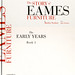 The Story of Eames Furniture: The Early Years, Book 1