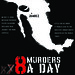 8 MURDERS A DAY-Coming Soon 2011 by Doshie™Photo©