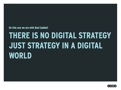 #6 slide of the week: There is no digital strategy just strategy in a digital world