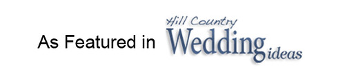 As Featured in Hill Country Wedding Ideas