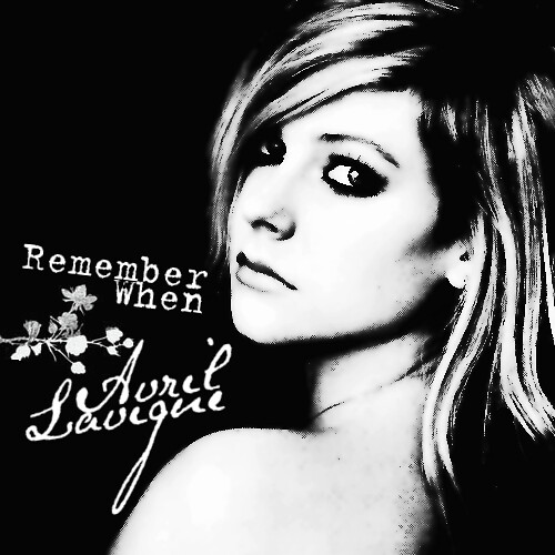 Avril Lavigne -  Remember When