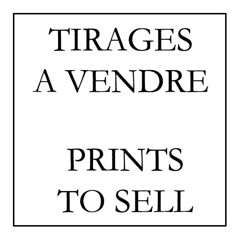 Tirages à vendre / Prints to sell