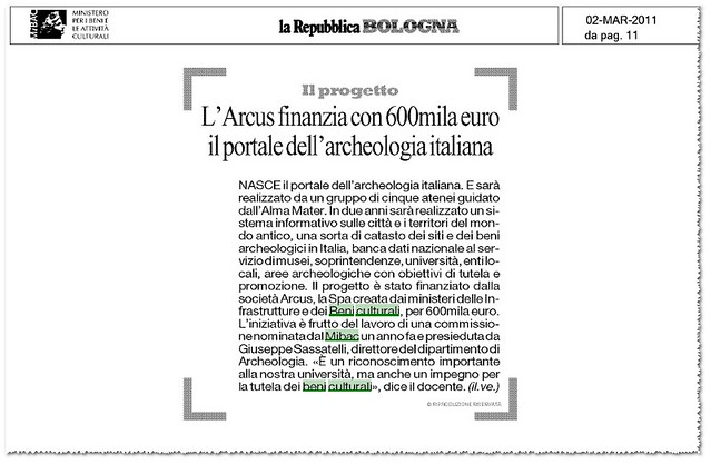 ARCHEOLOGIA ITALIANA - L'ARCUS FINANZIA CON 600 MILA EURO IL PORTALE DELL'ARCHEOLOGIA ITALIANA. La Repubblica, Bologna (02/03/2011), p. 11.