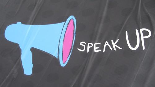 Speak up, make your voice heard