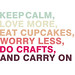 Keep calm and carry on by Ingrid Nirve