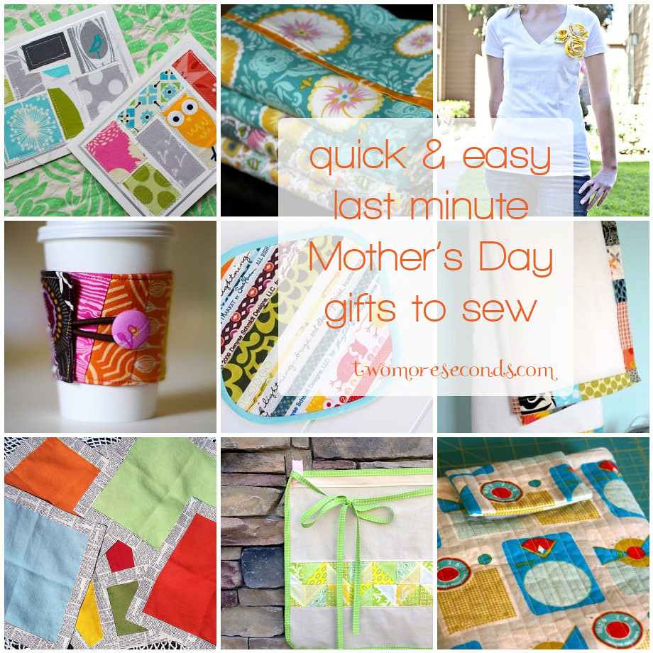 quick & easy last minute Mother's Day gifts to sew - a ...
