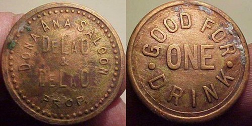 Tokens from the old De La O Saloon in Dona Ana village, New Mexico