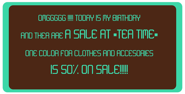 OMGGGG SALE!!!!!*Tea Time*