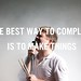 """The best way to complain is to make things"""