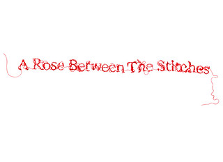 A Rose Between The Stitches