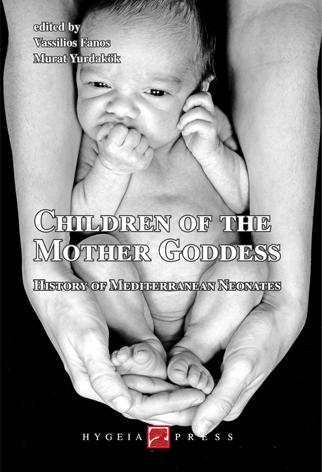 Children of the Mother Goddess. History of Mediterranean Neonates