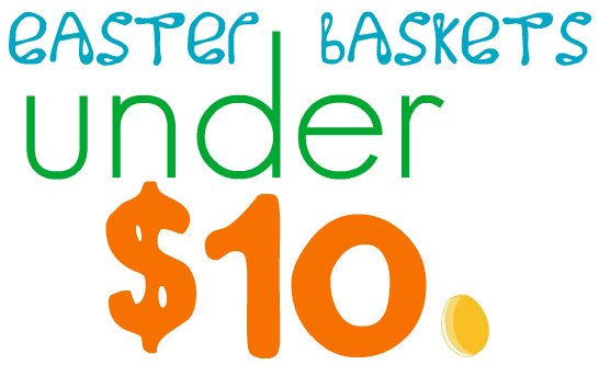 Easter Baskets Under $10