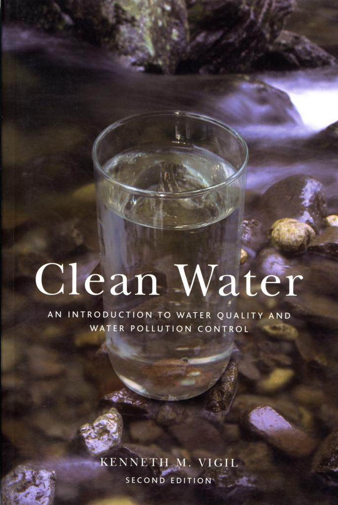 Clean Water: An Introduction to Water Quality and Water Pollution Control