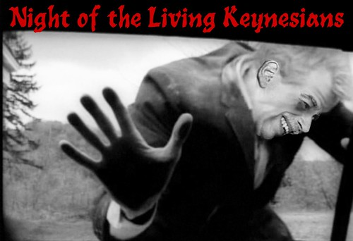 NIGHT OF THE LIVING KEYNESIANS by Colonel Flick