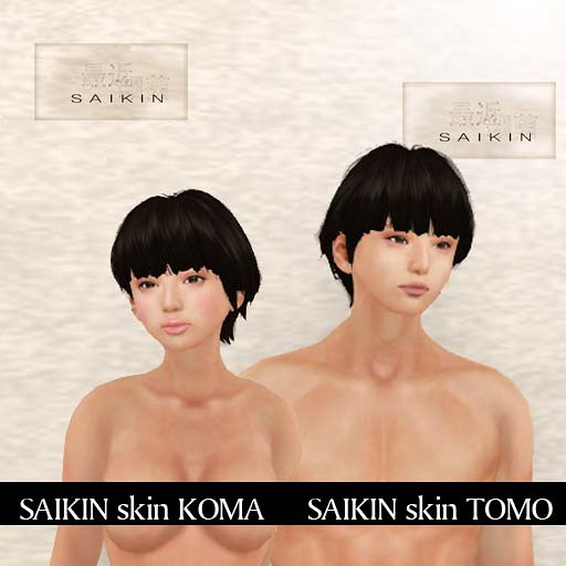 SAIKIN skin KOMA and TOMO